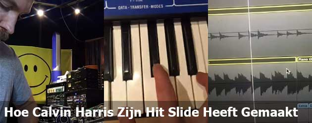 Hoe Calvin Harris Zijn Hit Slide Heeft Gemaakt