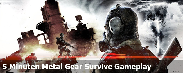 5 Minuten Metal Gear Survive Gameplay