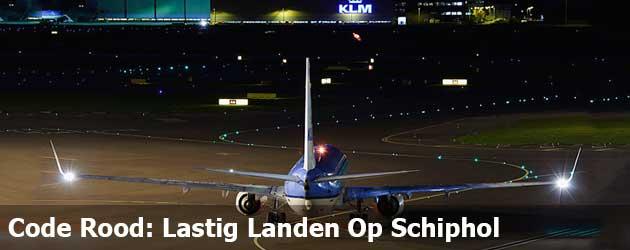Code Rood: Lastig Landen Op Schiphol