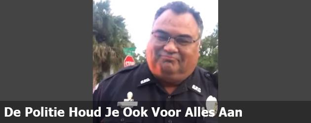 De Politie Houd Je Ook Voor Alles Aan Tegenwoordig
