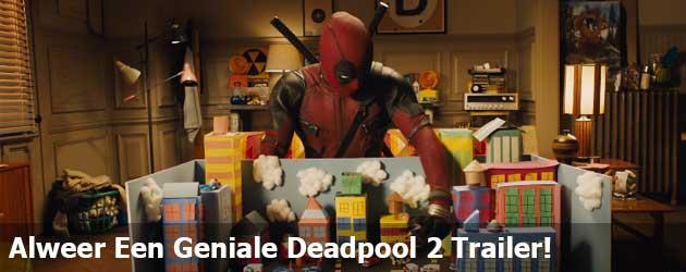 Alweer Een Geniale Deadpool 2 Trailer!