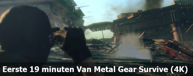 Eerste 19 minuten Van Metal Gear Survive (4K)