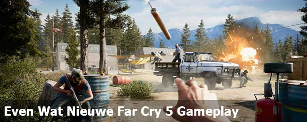 Even Wat Nieuwe Far Cry 5 Gameplay