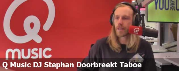 Q Music DJ Stephan Doorbreekt Taboe