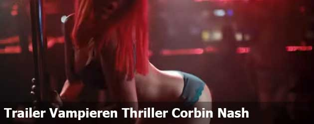 Trailer Vampieren Thriller Corbin Nash