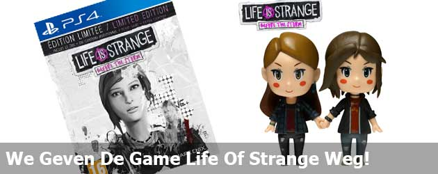 We Geven De Game Life Of Strange Weg!