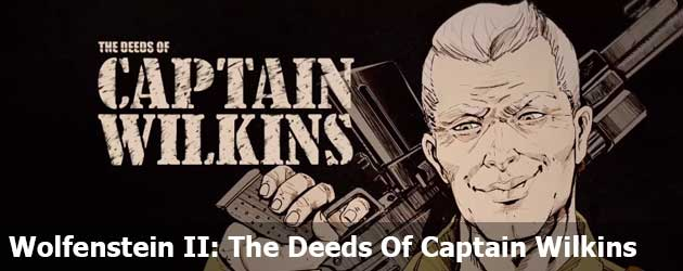Wolfenstein II: The Deeds Of Captain Wilkins Trailer