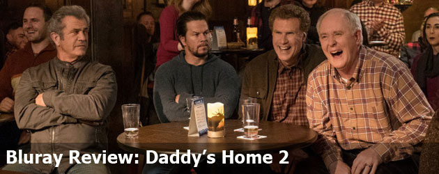 Bluray Review: Daddy's Home 2