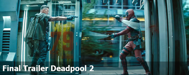 Final Trailer Deadpool 2