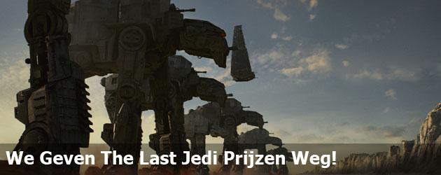 We Geven The Last Jedi Prijzen Weg!