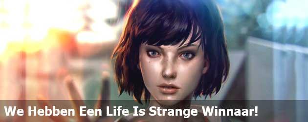We Hebben Een Life Is Strange Winnaar!