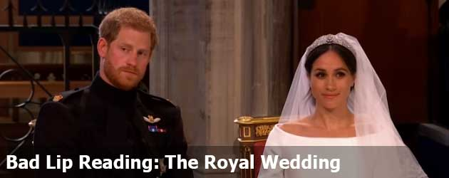 Bad Lip Reading: The Royal Wedding