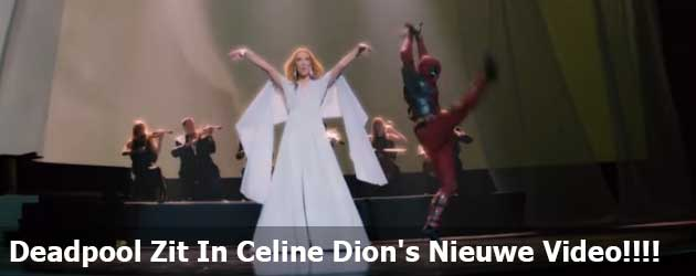 Deadpool Zit In Celine Dion's Nieuwe Video!!!!