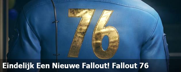 Eindelijk Een Nieuwe Fallout! Fallout 76