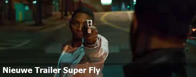 Nieuwe Trailer Super Fly