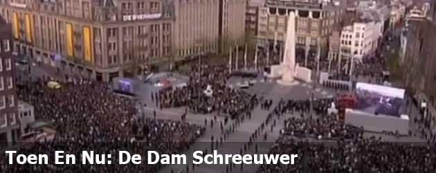 Toen En Nu: De Dam Schreeuwer