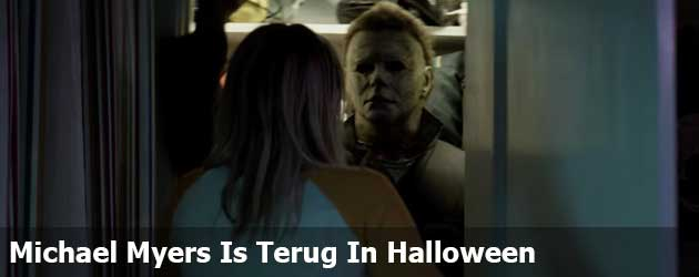 Michael Myers Is Terug In Halloween