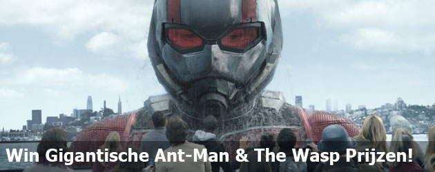 Win Gigantische Ant-Man & The Wasp Prijzen!