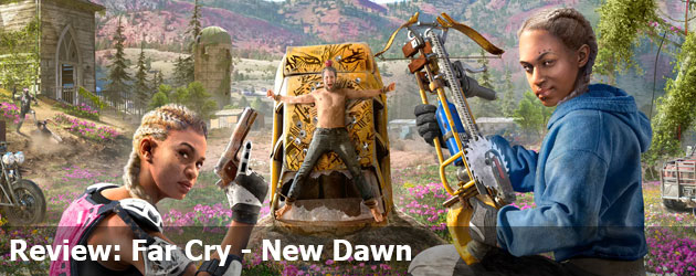 Review: Far Cry - New Dawn